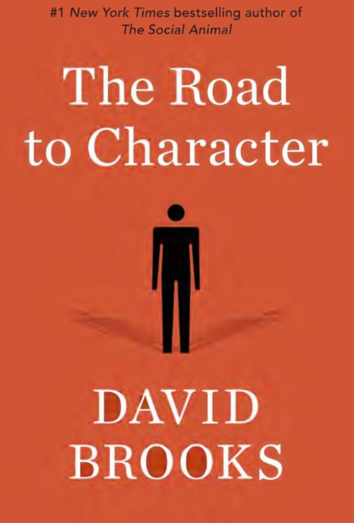 This is a photo of the cover of David Brooks's latest book, The Road to Character, 2015.